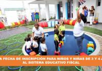 inicia etapa de inscripción para niños de 3 y 4 años al sector educativo fiscal
