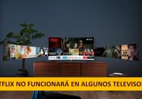 netflix dejara de funcionar en varios televisores