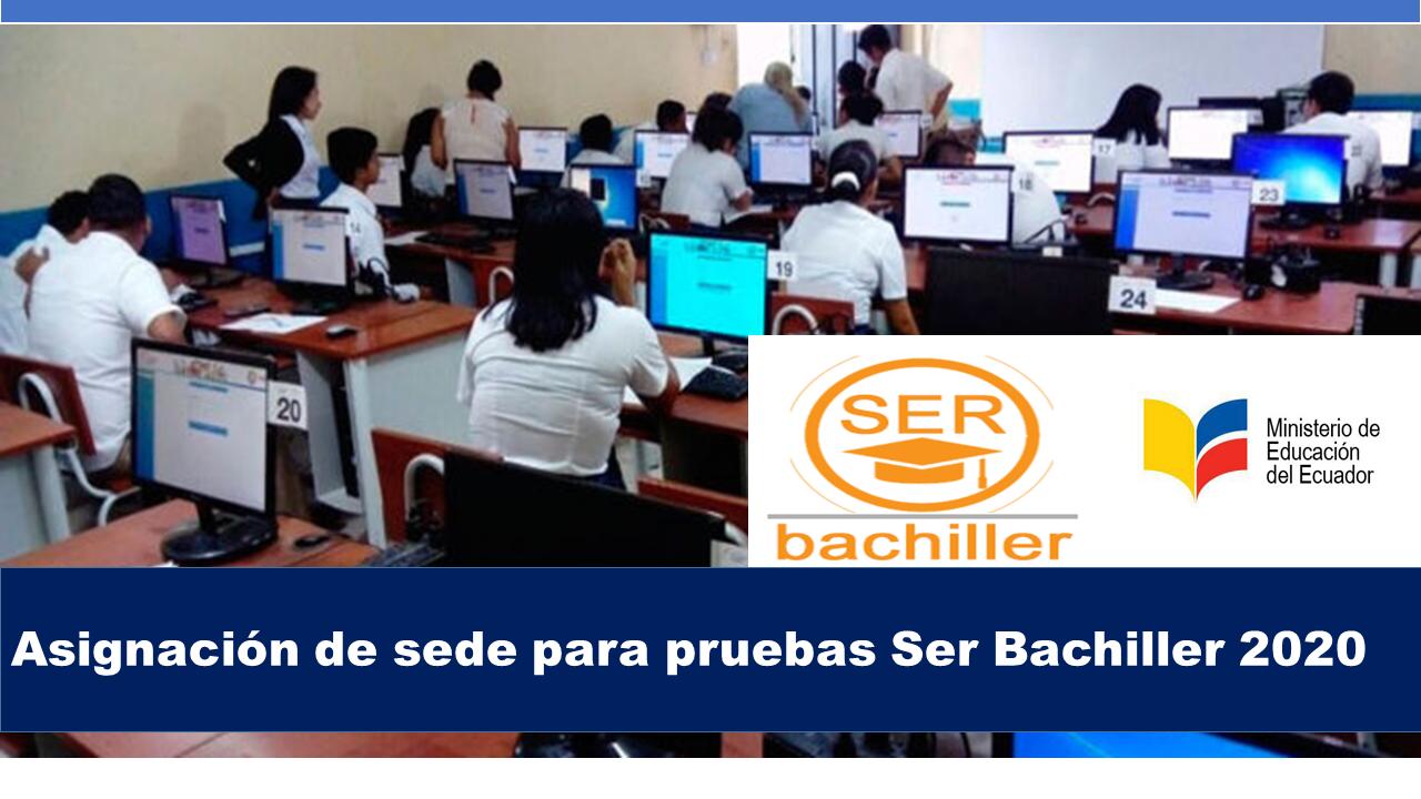 Atentos, se viene la asignación de sede para pruebas Ser Bachiller 2020