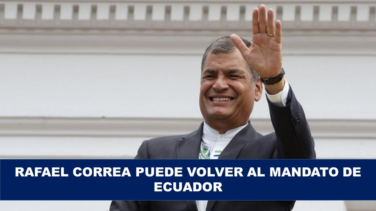 Correa podría regresar al mandato de Ecuador