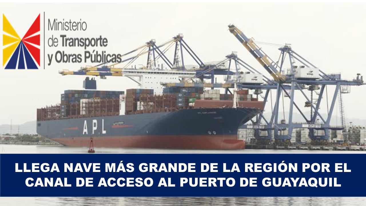Llega nave más grande de la región por el canal de acceso al puerto de Guayaquil