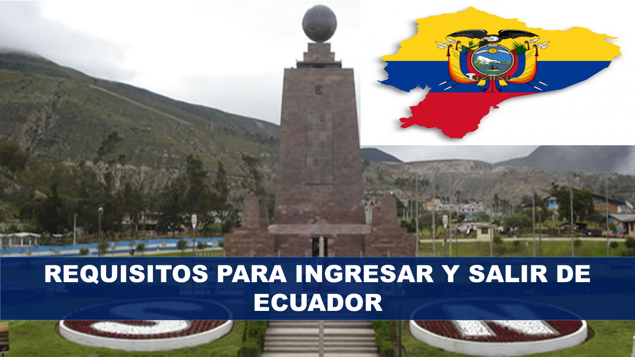 Requisitos para ingresar a Ecuador