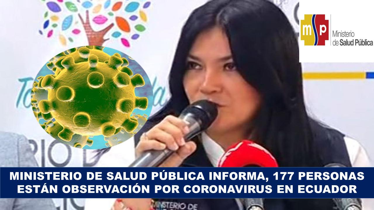 MINISTERIO DE SALUD PÚBLICA INFORMA, 177 PERSONAS ESTÁN OBSERVACIÓN POR CORONAVIRUS