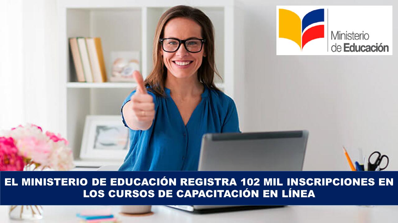 El Ministerio de Educación registra 102 mil inscripciones en los cursos de capacitación en línea