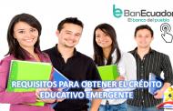 Requisitos para obtener el Crédito Educativo Emergente