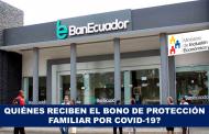 ¿Quiénes Reciben el Bono de Protección Familiar por COVID-19?