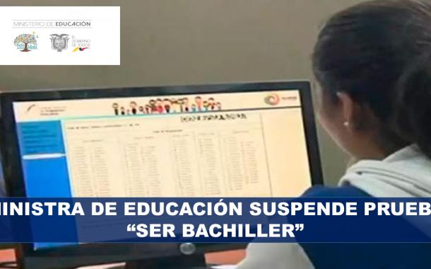Ministra de Educación Suspende Prueba Ser Bachiller