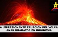 Impresionante Erupción del Volcán Anak Krakatoa