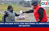 Cómo Recibir kits con Raciones Alimenticias en Quito?