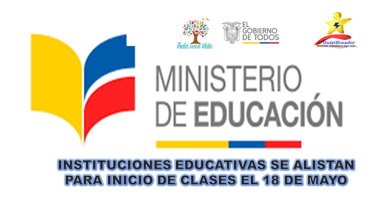 Instituciones Educativas se Alistan para Inicio de Clases el 18 de Mayo