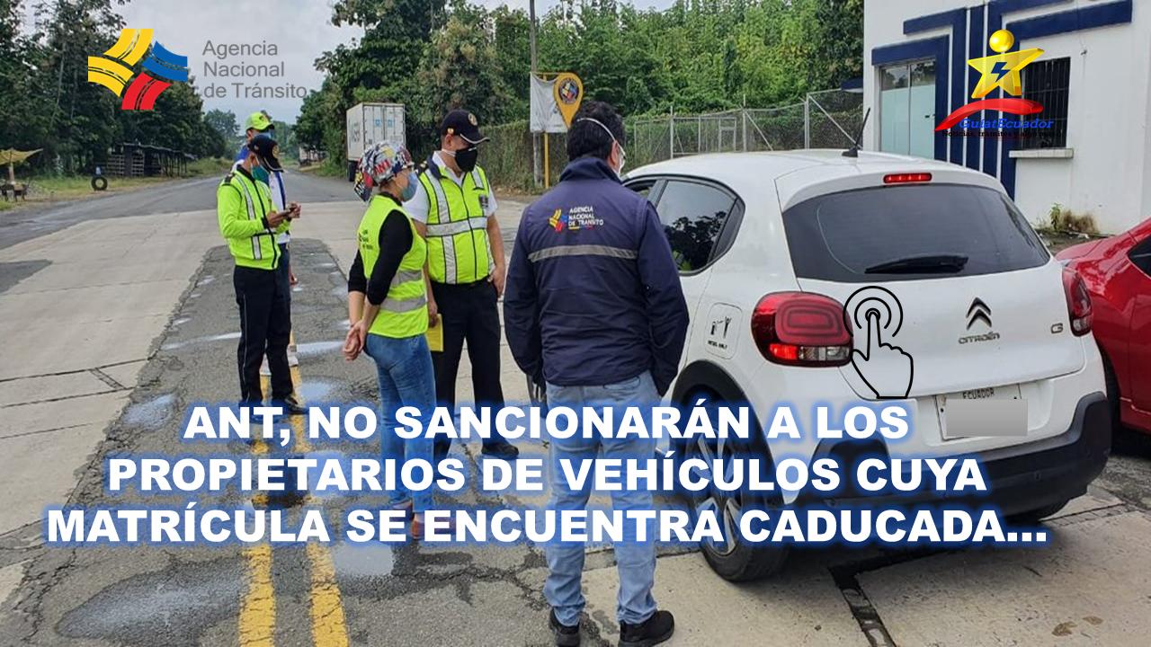 ANT no sancionarán a los propietarios de vehículos cuya matrícula se encuentra caducada