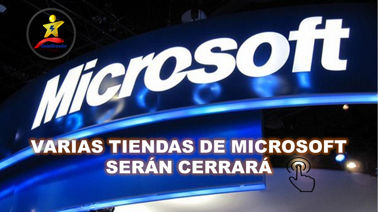 Tiendas de Microsoft serán cerrará