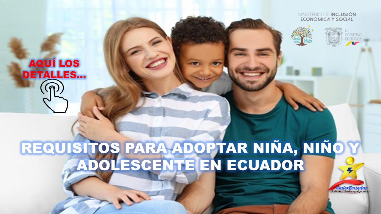 Requisitos para Adoptar Niña, Niño y Adolescente en Ecuador