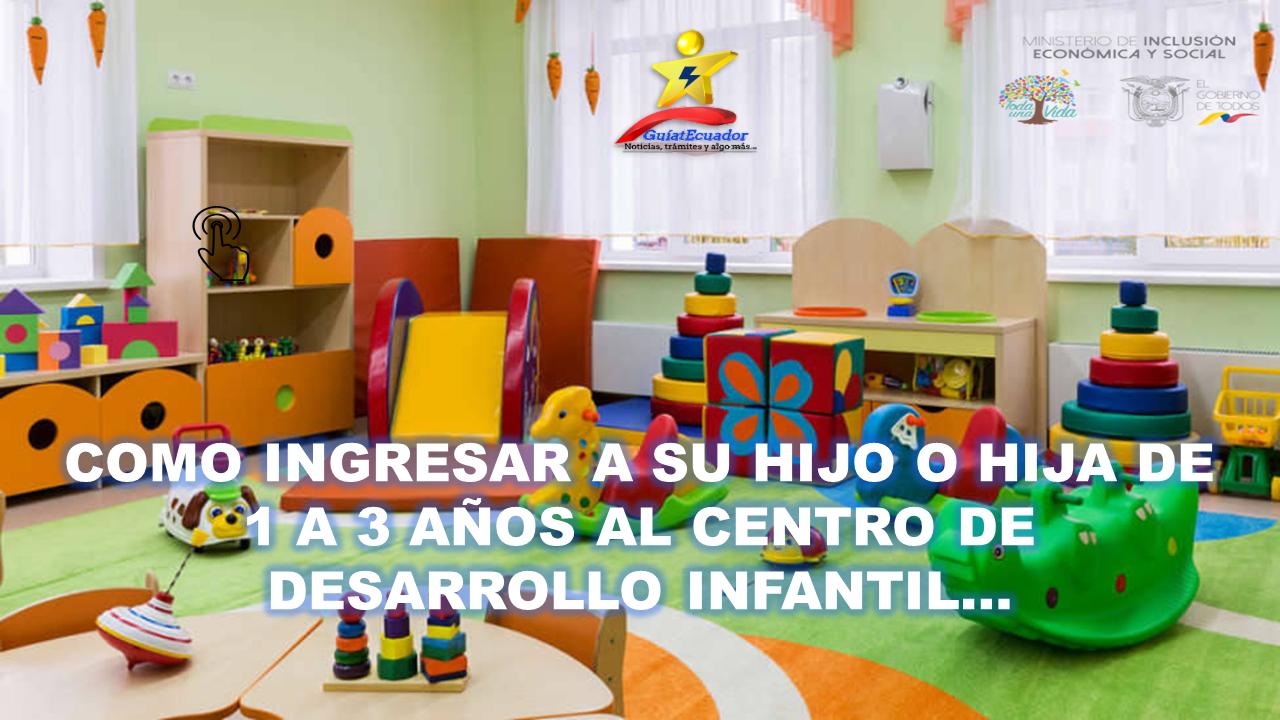 Como Ingresar a su hijo o hija de 1 a 3 años al Centro de Desarrollo Infantil