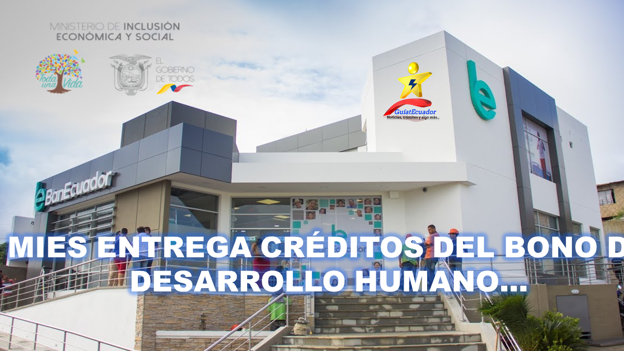 EL MIES ENTREGA CRÉDITOS DE DESARROLLO HUMANO