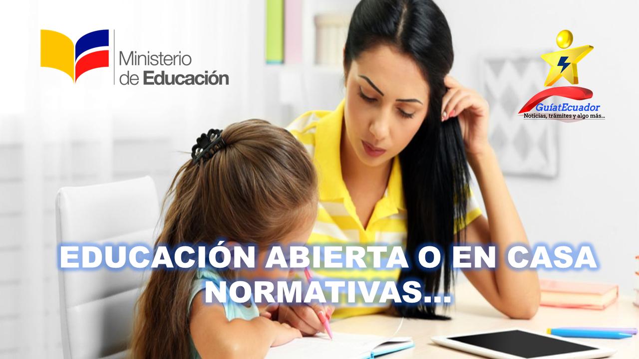 Normativas que Regulan la Educación Abierta y Educación en Casa (Homeschooling)