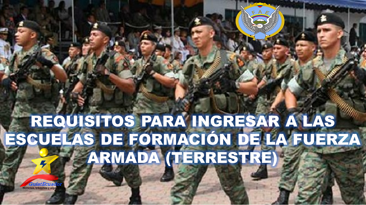 Requisitos para Ingresar a las Escuelas de Formación de la Fuerza Armada (Terrestre)