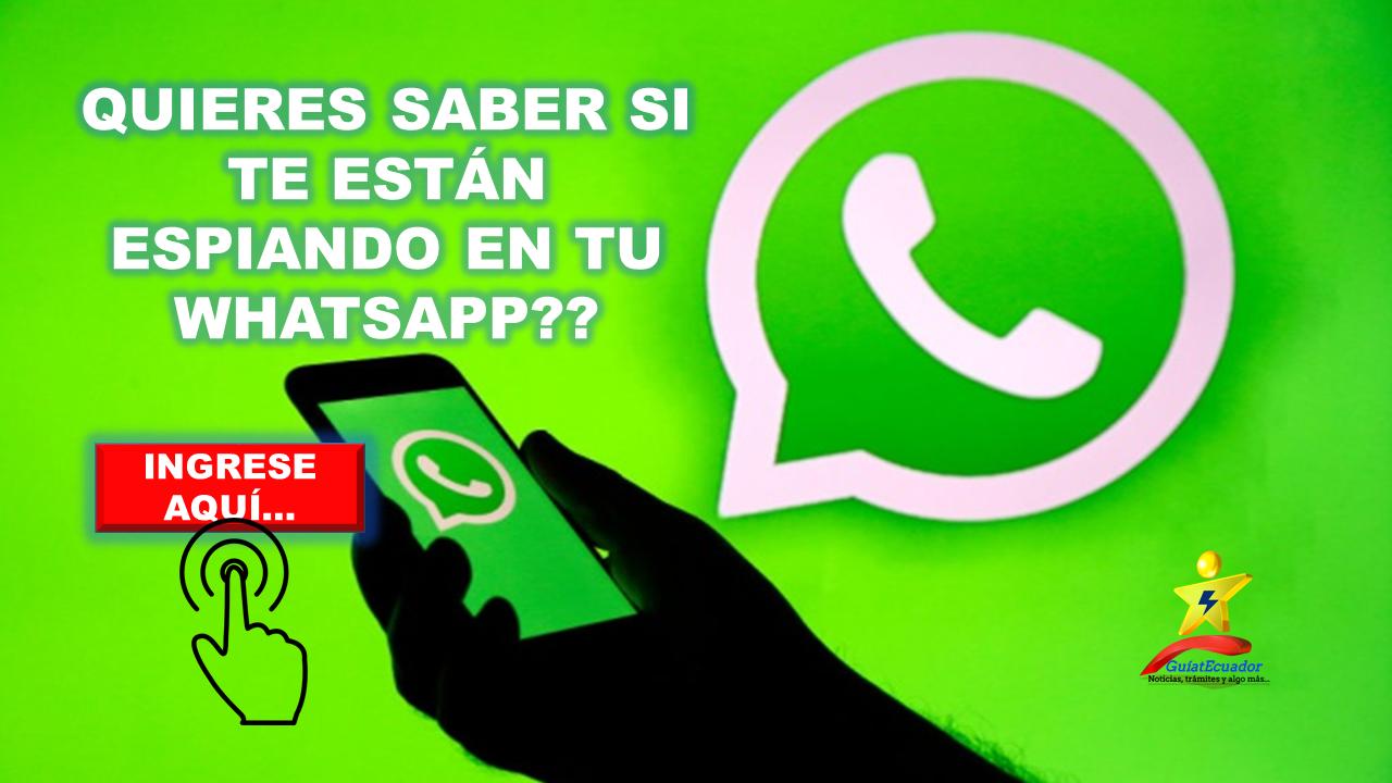 Cómo Saber si te Espían en tu WhatsApp