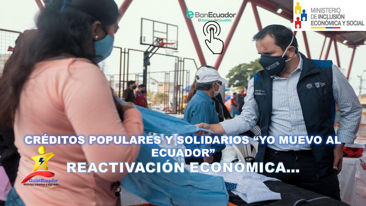 """Créditos Populares y Solidarios """"Yo muevo al Ecuador"""" Reactivación económica"""