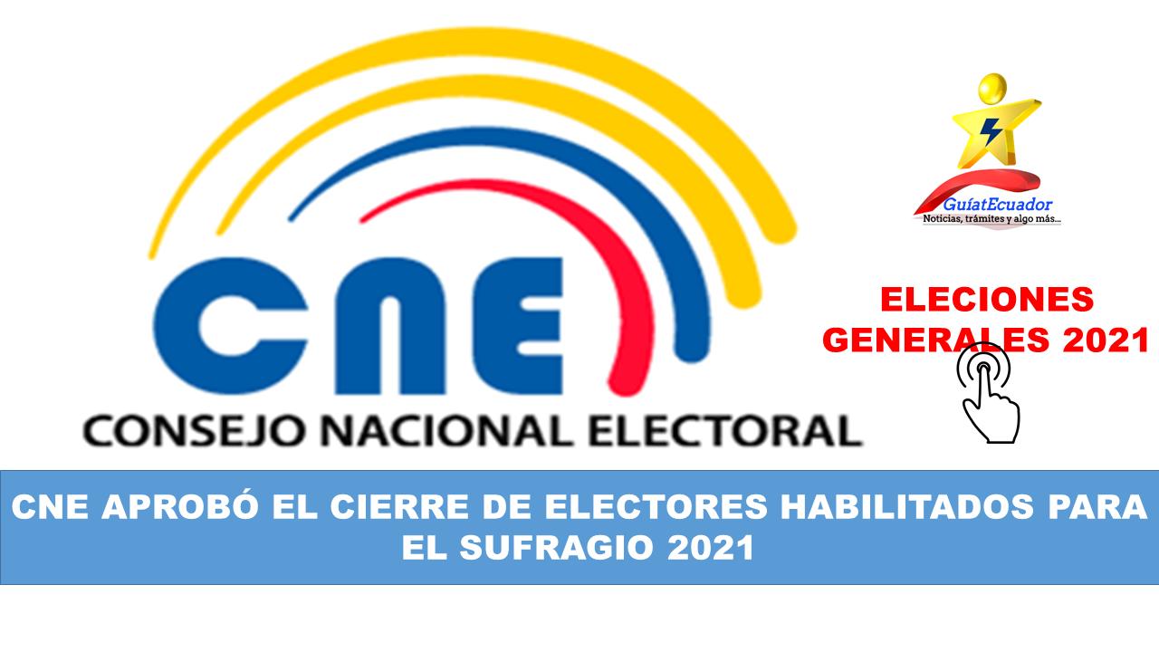 CNE Aprobó el Cierre de Electores Habilitados para el sufragio 2021