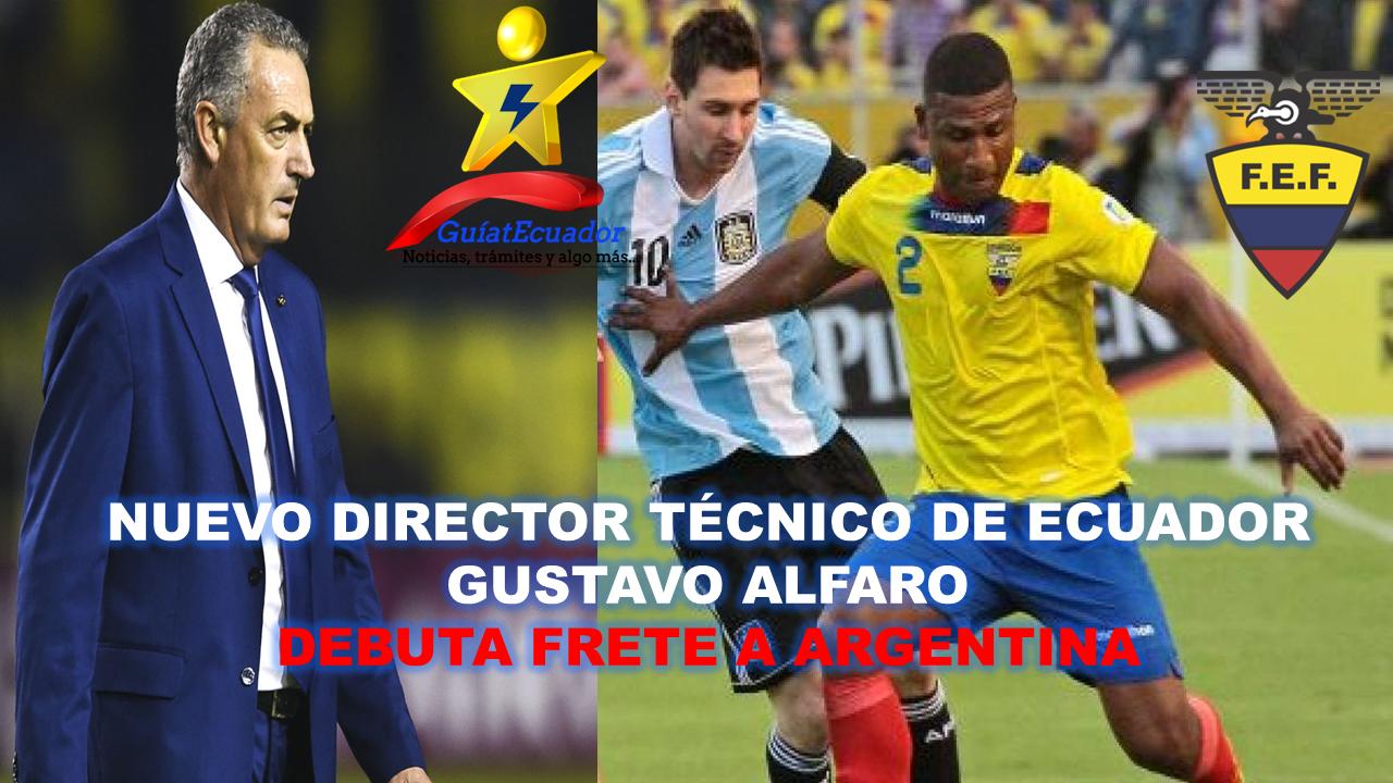 Nuevo Director Técnico de Ecuador Gustavo Alfaro