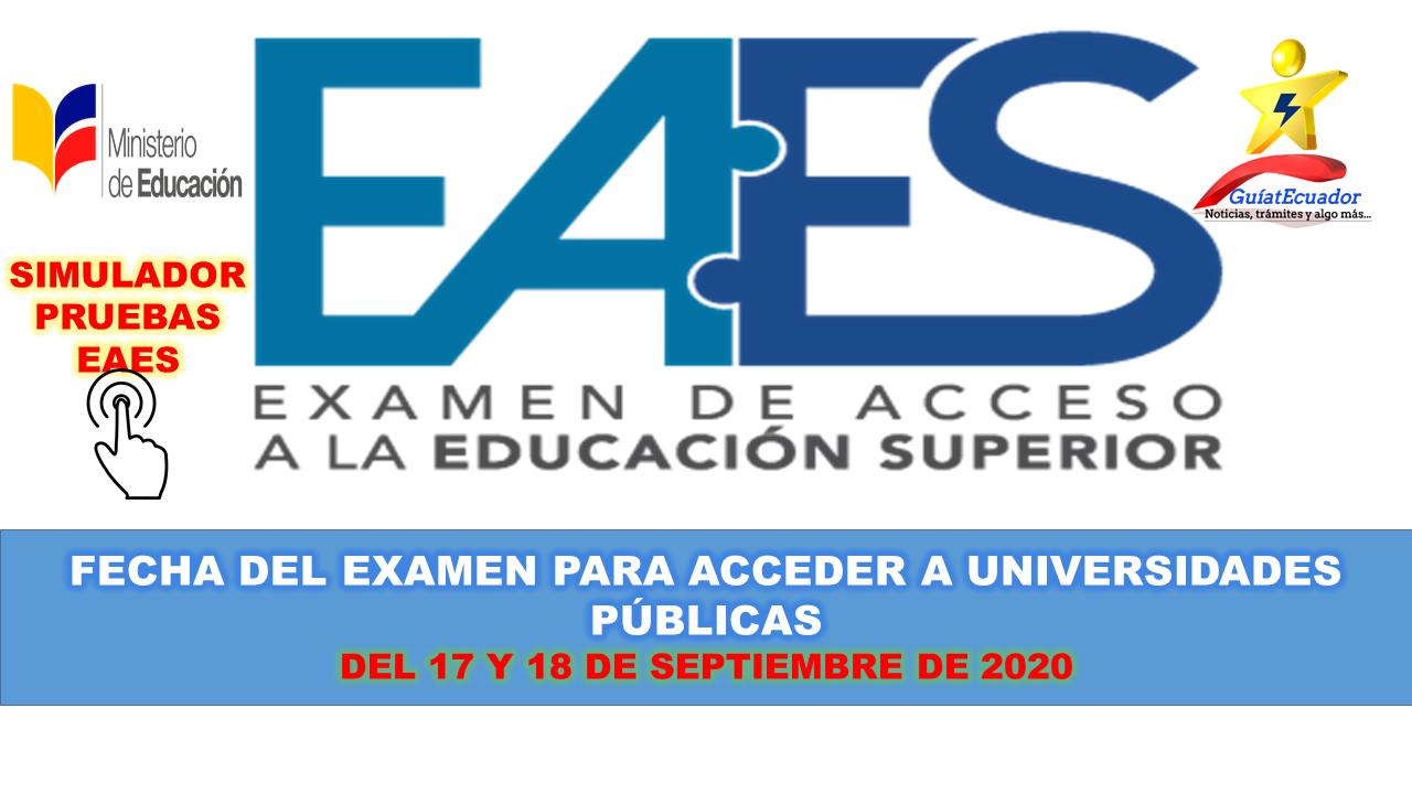 Fecha del Examen para acceder a universidades (EAES) Del 17 y 18 de septiembre