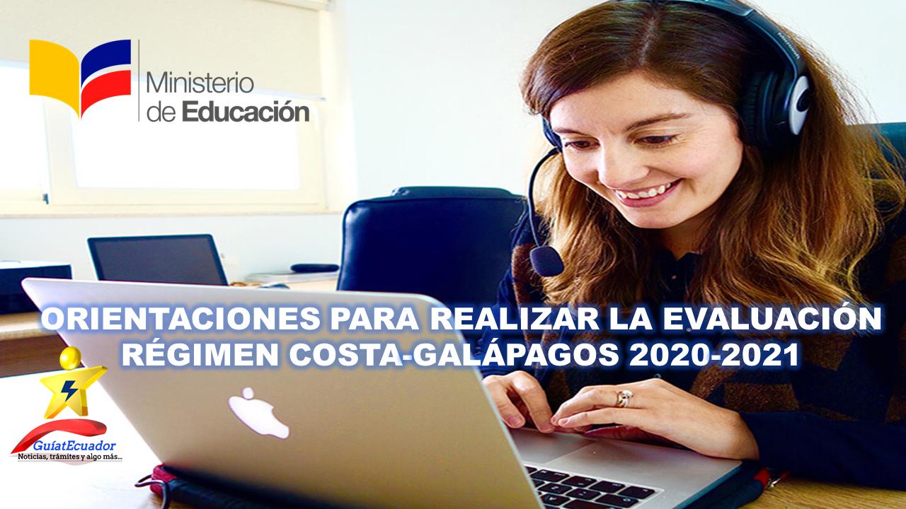 Orientaciones para Realizar la Evaluación Régimen Costa-Galápagos 2020-2021 Ministerio de Educación