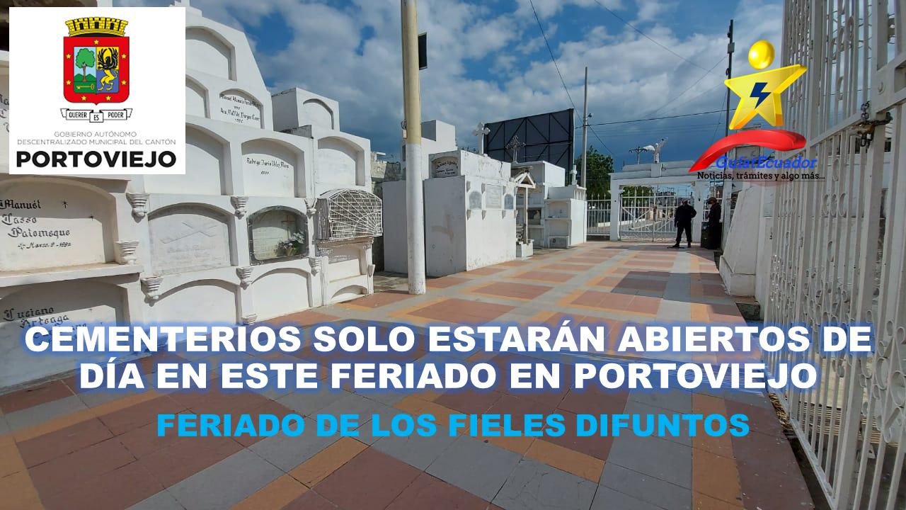 Cementerios Solo Estarán Abiertos de Día en este Feriado en Portoviejo Feriado de los fieles difuntos
