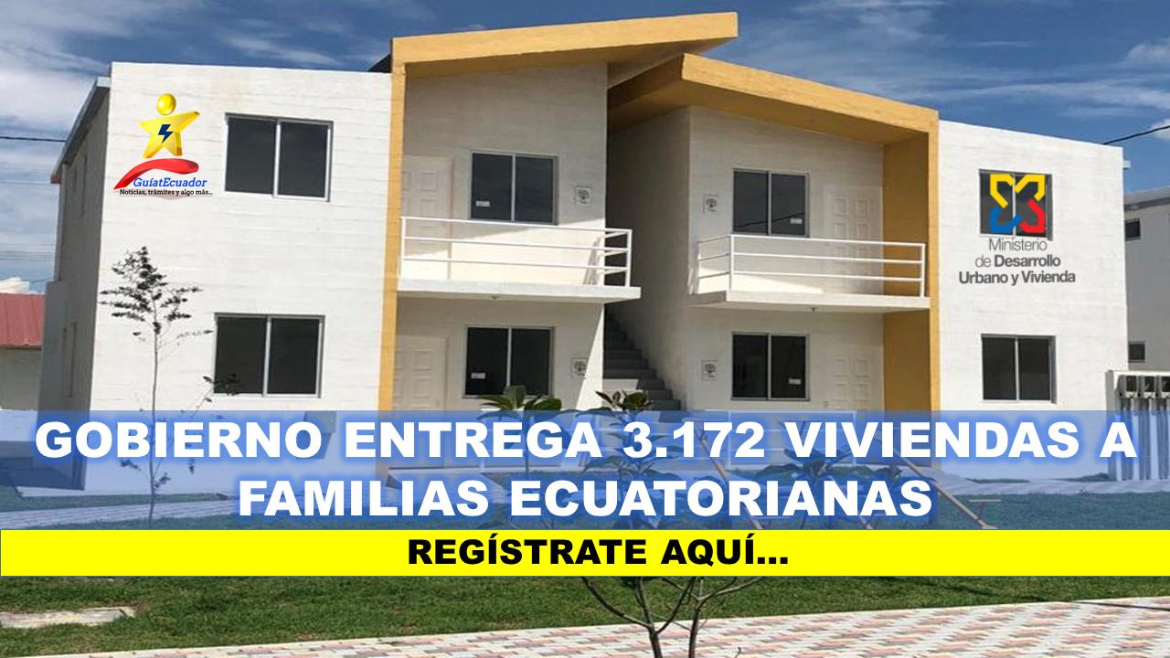 Gobierno Entrega 3.172 Viviendas a Familias Ecuatorianas