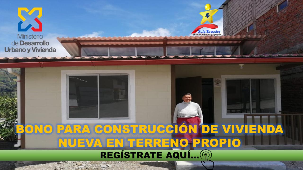 Bono para Construcción de Vivienda Nueva en Terreno Propio