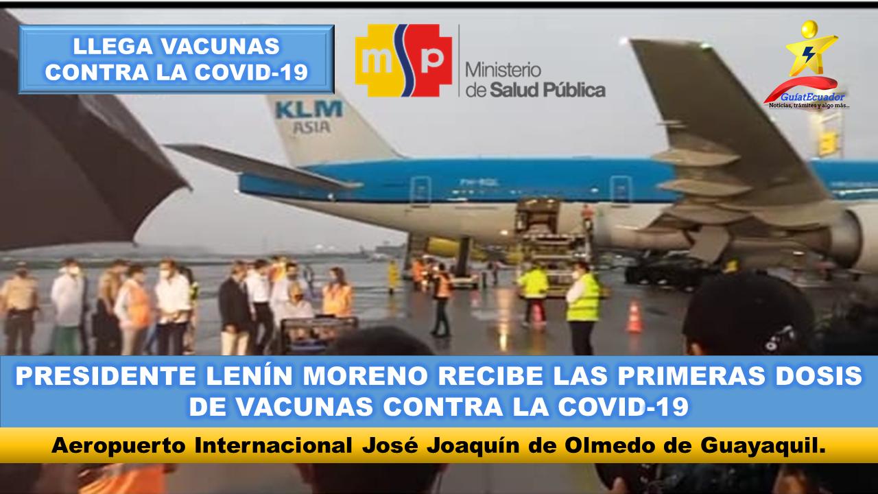 El presidente Lenín Moreno recibe las primeras dosis de vacunas contra la COVID-19