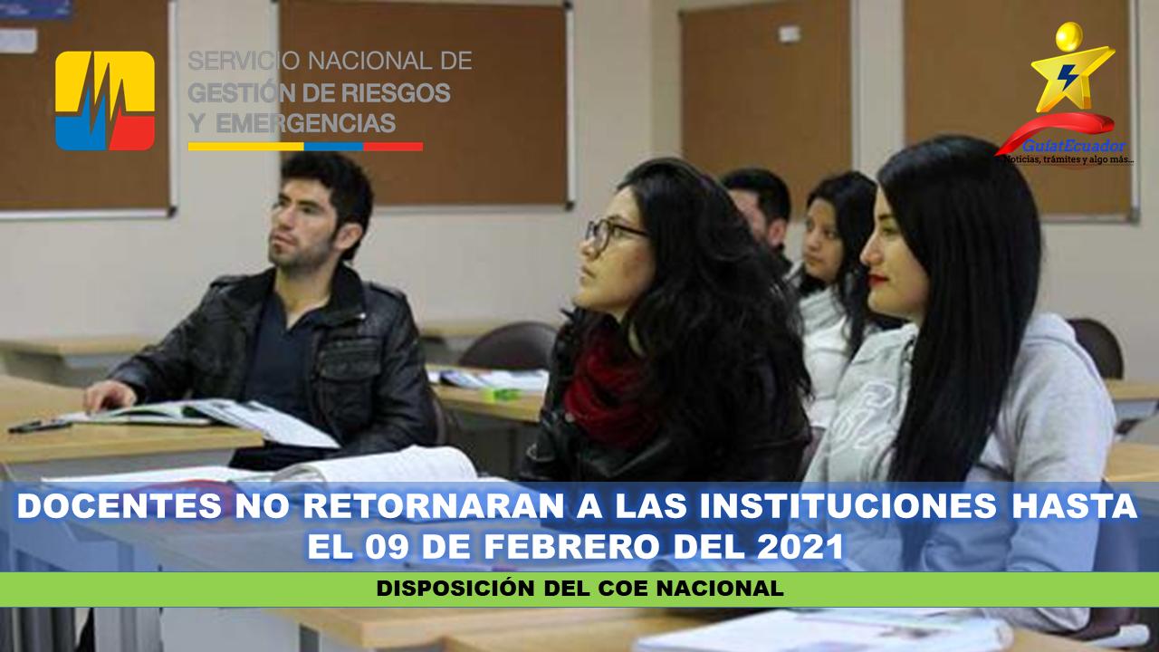 DOCENTES NO RETORNARAN A LAS INSTITUCIONES HASTA EL 09 DE FEBRERO DEL 2021
