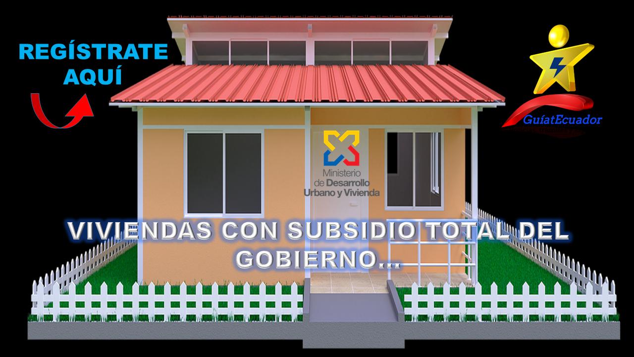 """Viviendas con Subsidio Total del Estado """"Casa Para Todos"""""""