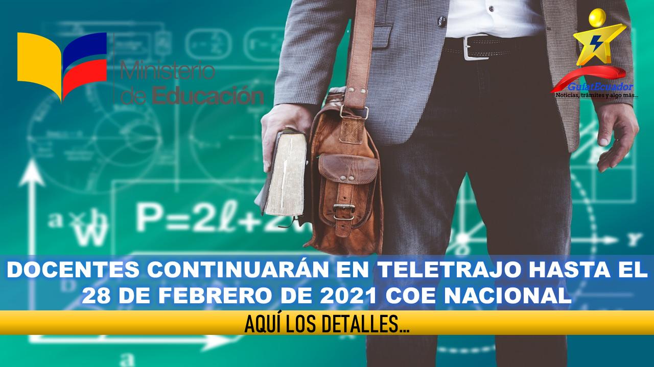 Docentes Continuarán en teletrajo hasta el 28 de febrero de 2021 COE Nacional