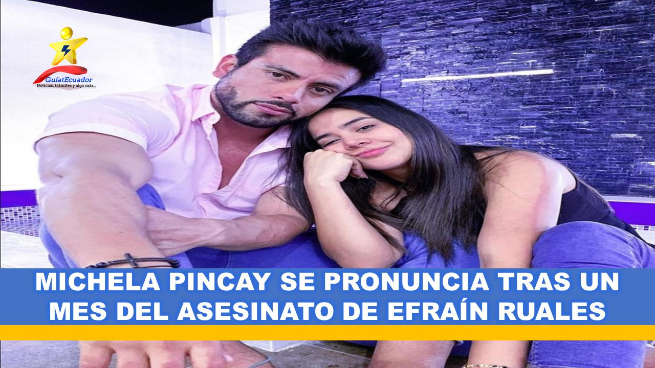 Michela Pincay se Pronuncia tras un mes del Asesinato de Efraín Ruales