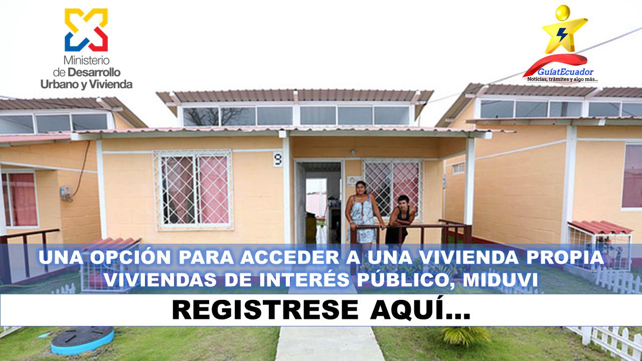 Viviendas de Interés Público, una Opción para Acceder a una Vivienda Propia MIDUVI