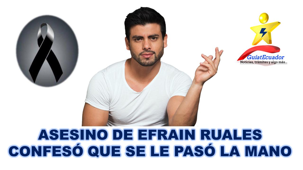 Asesino de Efrain Ruales confesó que se le pasó la mano