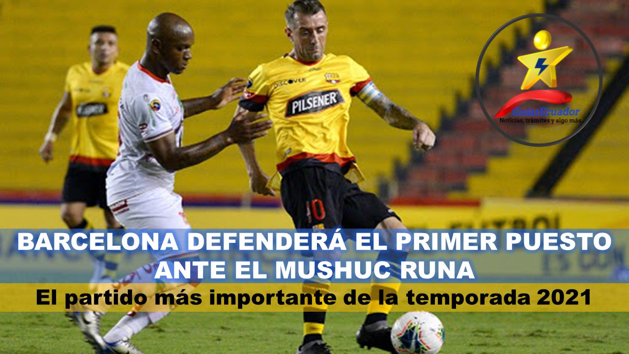 Barcelona Defenderá el Primer Puesto ante el Mushuc Runa