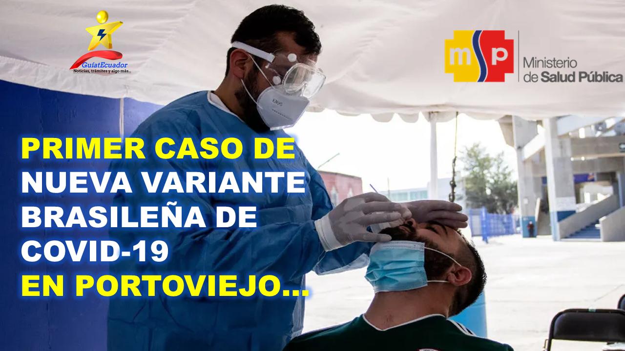 Primer caso de nueva variante brasileña de covid-19 en Portoviejo