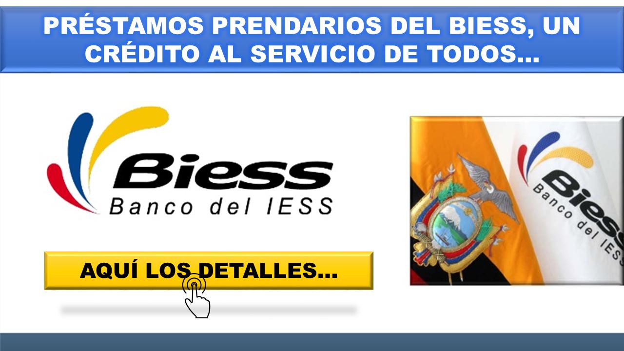 Préstamos prendarios del Biess un crédito al servicio de todos