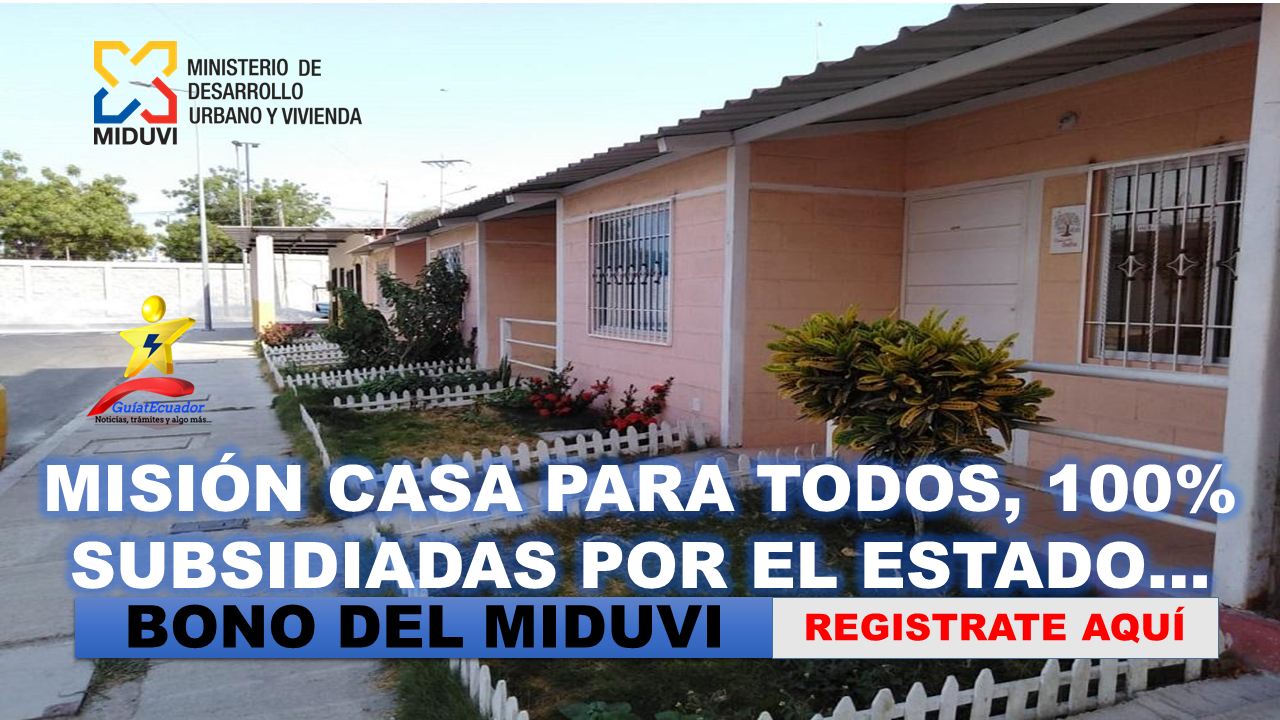 Misión Casa Para Todos 100% subsidiadas por el Estado MIDUVI