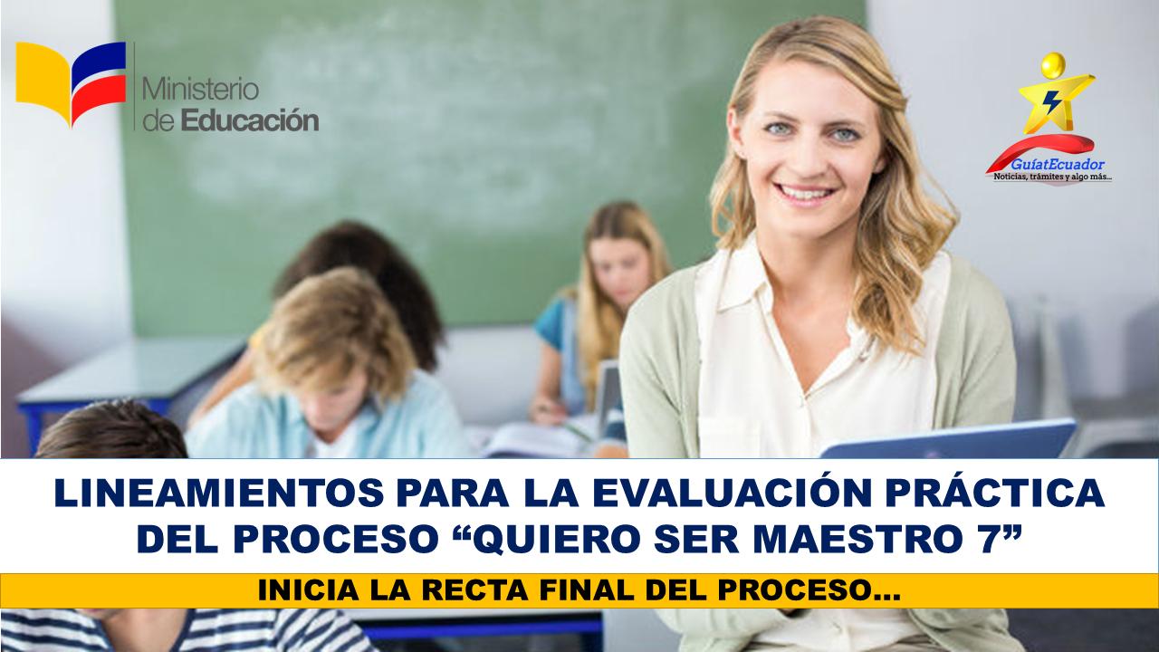"""Lineamientos para la Evaluación Práctica del Concurso de Méritos y Oposición del Proceso """"Quiero Ser Maestro 7"""""""